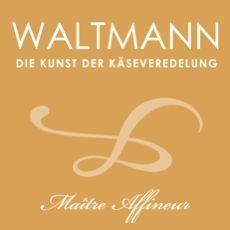 Waltmann - Die Kunst der Käseveredelung